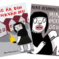 Omslagen till böckerna Jag är din flickvän nu, och Mina vackra ögon av Nina Hemmingsson